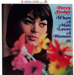 Percy Sledge - When Man Loves Woman