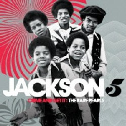 JACKSON 5 - COME & GET IT: THE RARE PEARLS