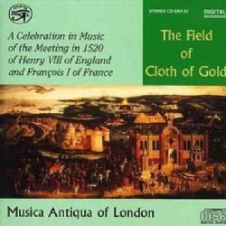 Musica Antiqua Of London - The Field of Cloth of Gold