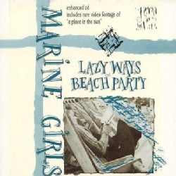 Marine Girls - Lazy Ways & Beach Party