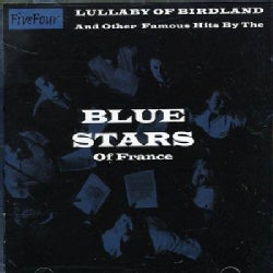 Blue Stars Of France - Lullaby Of Birdland & Other Famous Hits