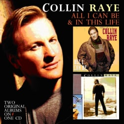 Collin Raye - All I Can Be/In This Life