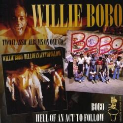 Willie Bobo - Bobo/Hell of An Act To Follow