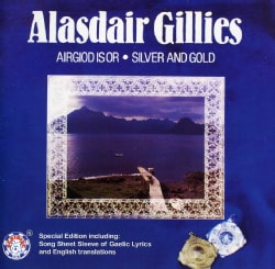 Alasdair Gillies - Airgiod Is Or (Silver and Gold)