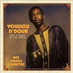 Youssou N'Dour - From Senegal To The World: 80's Classics & Rarities