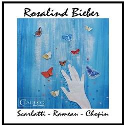 Rosalind Bieber - Rosalind Bieber Plays Scarlatti - Rameau - Chopin (Audio Only)