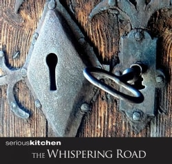 SERIOUSKITCHEN - WHISPERING ROAD