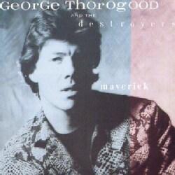 George & The Destroyers Thorogood - Maverick