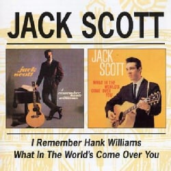 Jack Scott - I Remember Hank Williams/What In the World's Come Over You