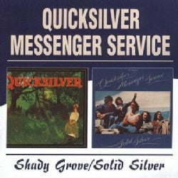 Quicksilver Messenger Service - Shady Grove/Solid Silver