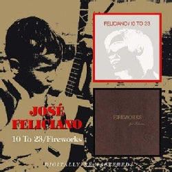 Jose Feliciano - 10 to 23/Fireworks