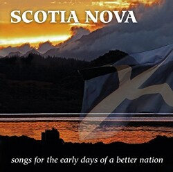 SCOTIA NOVA: SONGS FOR THE EARLY DAYS OF A BETTER - SCOTIA NOVA: SONGS FOR THE EARLY DAYS OF A BETTER