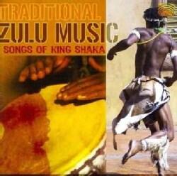 Various - Traditional Zulu Music: Songs of King Shaka