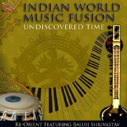 Various - Undiscovered Time, Indian World Music Fusion