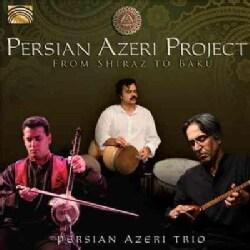 Hamid Motebassem - Persian Azeri Project: From Shiraz to Baku