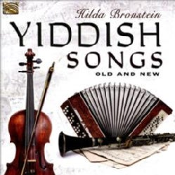 Hilda Bronstein - Yiddish Songs Old and New