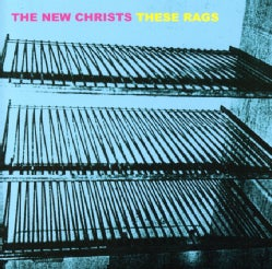 New Christs - These Rags: Pedestal/Woe Betide