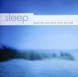 SLEEP: MUSIC FOR YOUR MIND BODY & SOUL - SLEEP: MUSIC FOR YOUR MIND BODY & SOUL