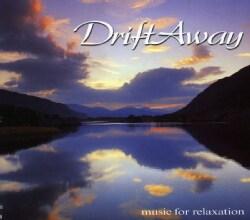 DRIFT AWAY-MUSIC FOR RELAXATION - DRIFT AWAY-MUSIC FOR RELAXATION