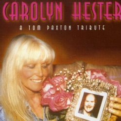 CAROLYN HESTER - TOM PAXTON TRIBUTE