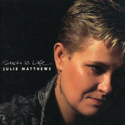 Julie Matthews - Such Is Life