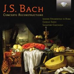 Insieme Strumentale Di Roma - Bach: Concerto Reconstructions