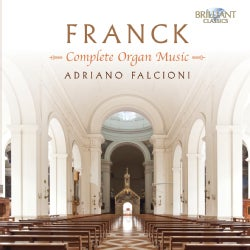 Adriano Falcioni - Franck: Complete Organ Music