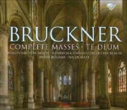Chamber Choir Of Europe - Bruckner: Complete Masses & Te Deum