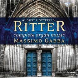August Gottfried Ritter - Ritter: Complete Organ Music