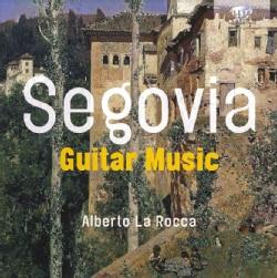 Alberto La Rocca - Segovia: Guitar Music