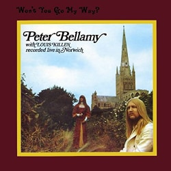 PETER BELLAMY - WON'T YOU GO MY WAY
