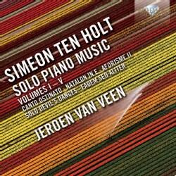 Simeon Ten Holt - Ten Holt: Solo Piano Music Vol. 1-5
