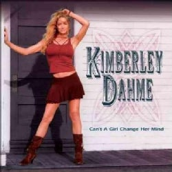 Kimberley Dahme - Can't A Girl Changer Her Mind