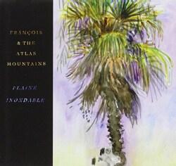 FRANCOIS & THE ATLAS MOUNTAINS - PLAINE INONDABLE