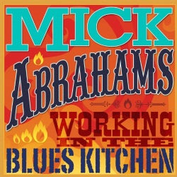Mick Abrahams - Working in the Blues Kitchen
