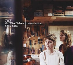 RHEINGANS SISTERS - ALREADY HOME