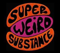 GREG WILSON PRESENTS SUPER WEIRD SUBSTANCE - GREG WILSON PRESENTS SUPER WEIRD SUBSTANCE