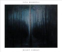 Ilya Beshevli - Night Forest