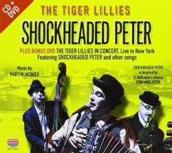 TIGER LILLIES - SHOCKHEADED PETER