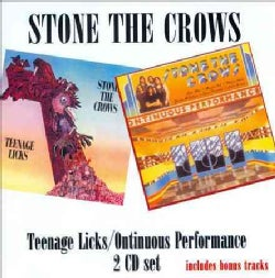 Stone The Crows - Teenage Licks/Ontinuous Performance