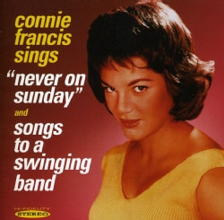 Connie Francis - Never on Sunday/Songs to a Swinging Band
