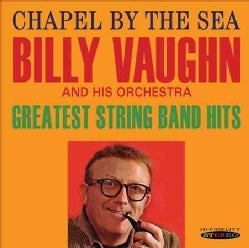 Billy Vaughn - Chapel by the Sea/Greatest String Band Hits