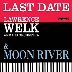 Lawrence Welk - Last Date & Moon River