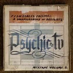 Psychic TV - Fishscales Falling: A Smorgasbord Ov Delights Mixtape Vol. 1