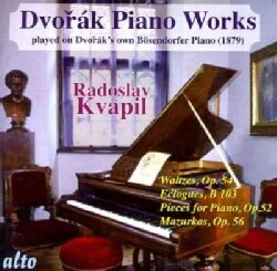 Radoslav Kvapil - Dvorak: Piano Works Played on Dvorak's Own Bosendorfer Piano