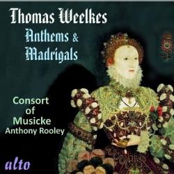Thomas Weelkes - Weelkes: Anthems & Madrigals