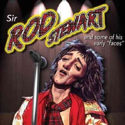 Rod Stewart - Sir Rod Stewart & Some of His Early Faces