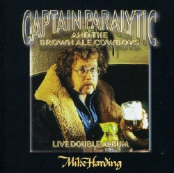 Mike Harding - Captain Paralytic & Brown Ale Cowboys