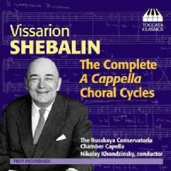 Vissarion Shebalin - Shebalin: The Complete A Cappella Choral Cycles