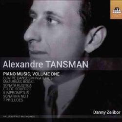 Danny Zelibor - Tansman: Piano Music: Vol. 1